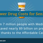 FACT: The Affordable Care Act has saved seniors billions on prescription drug costs.
