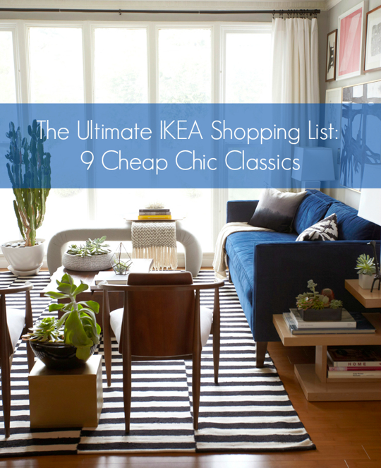 You asked, we answered. The ultimate IKEA shopping list: 9 cheap, chic classics. http://t.co/iU1e5DpCFl
