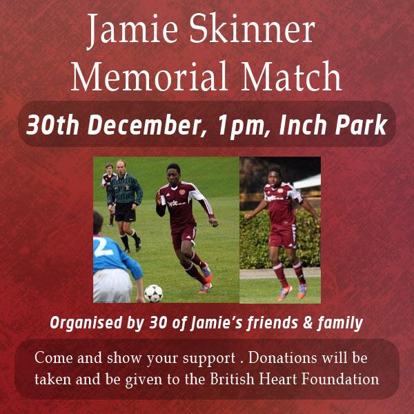 Jamie Skinner Memorial Match on the 30th December, 1pm at Inch Park. Organised by friends & family. RT http://t.co/5herwvGTsS