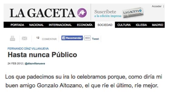 Xose Morais (@XoseMorais): En febrero de 2012, La Gaceta celebraba el cierre de Público con una frase de perfecto bocachancla. http://t.co/f1wwQXiTim