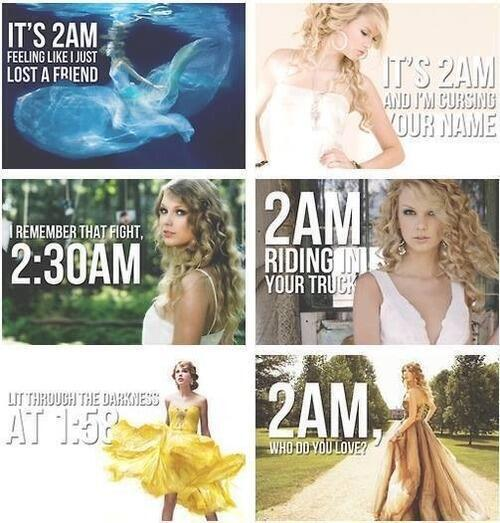 Why is Taylor Swift always awake at 2am. Go to sleep already. http://t.co/HJrxQY3VMZ