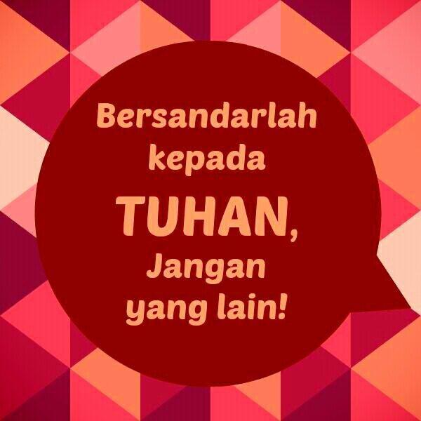 Bersandarlah pada Tuhan, jangan yang lain! SELAMAT PAGI! :) http://t.co/3t6UXtTBPj