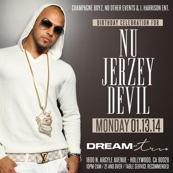 Happy Birthday @NuJerzeyDevil We will be Celebrating Tonight! #DreamAtTru @thegame @streetcredceo @taydoetv http://t.co/6GgPKNIeTB