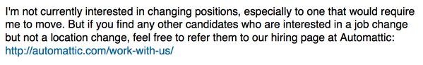Whenever a recruiter contacts me with a position that would require relocation, I respond with this: http://t.co/6TsXtN1PK7