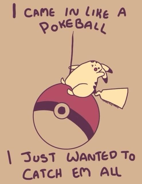 I came in like a pokeeeeeeballll http://t.co/qSS686WUzM
