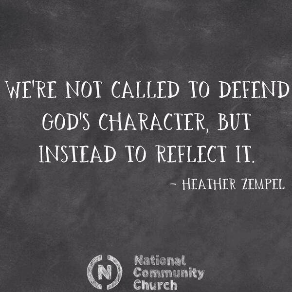 """We're not called to defend God's character, but instead to reflect it."" @heatherzempel #Church http://t.co/XAhAp0ftKm"