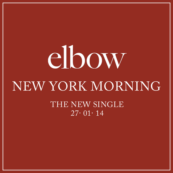 The first single from elbow's new album will be 'New York Morning'. Available to download & stream on Monday (27 Jan) http://t.co/iAU3WGY9DU
