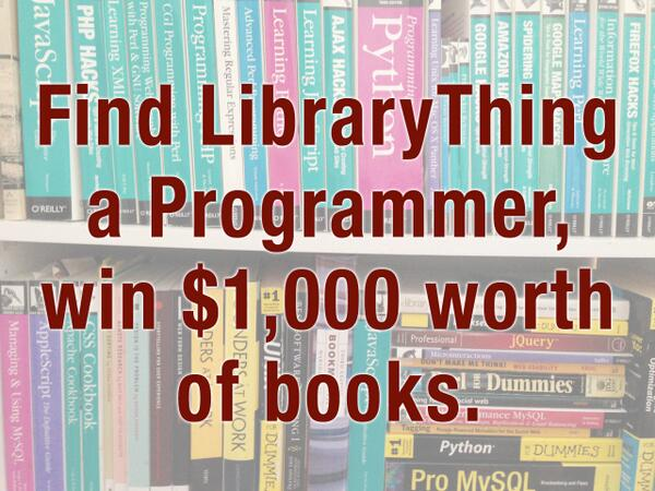 @LibraryThing needs a brilliant programmer! Help us find that person & you win $1000 in books! http://t.co/NU7azaOp5J http://t.co/COZzR356hU