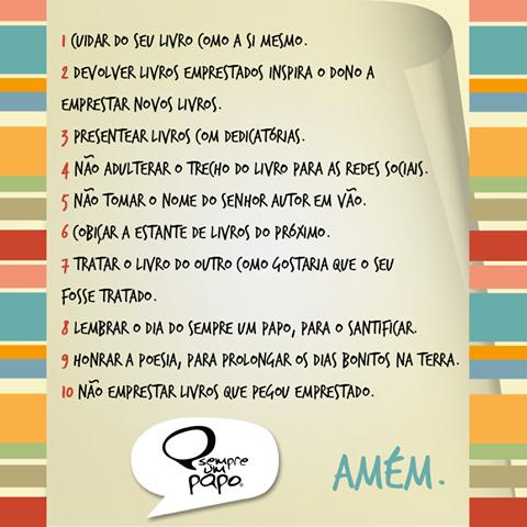 Os 10 mandamentos da boa leitura: Vejam @Leoni_a_jato @xicosa @delRioPilar @marciatiburi @luciaguimaraes @_jag http://t.co/9FD2qd3LV1