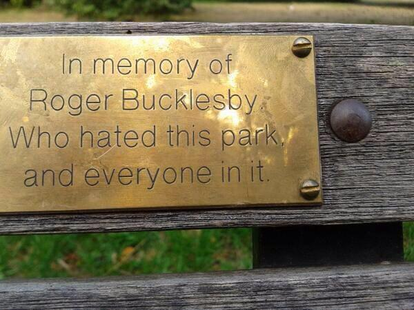 "Genius! RT @TimMorton2: Regarding brass plaques on benches http://t.co/b6h7hVBx5U http://t.co/x1KB10hz2r"""