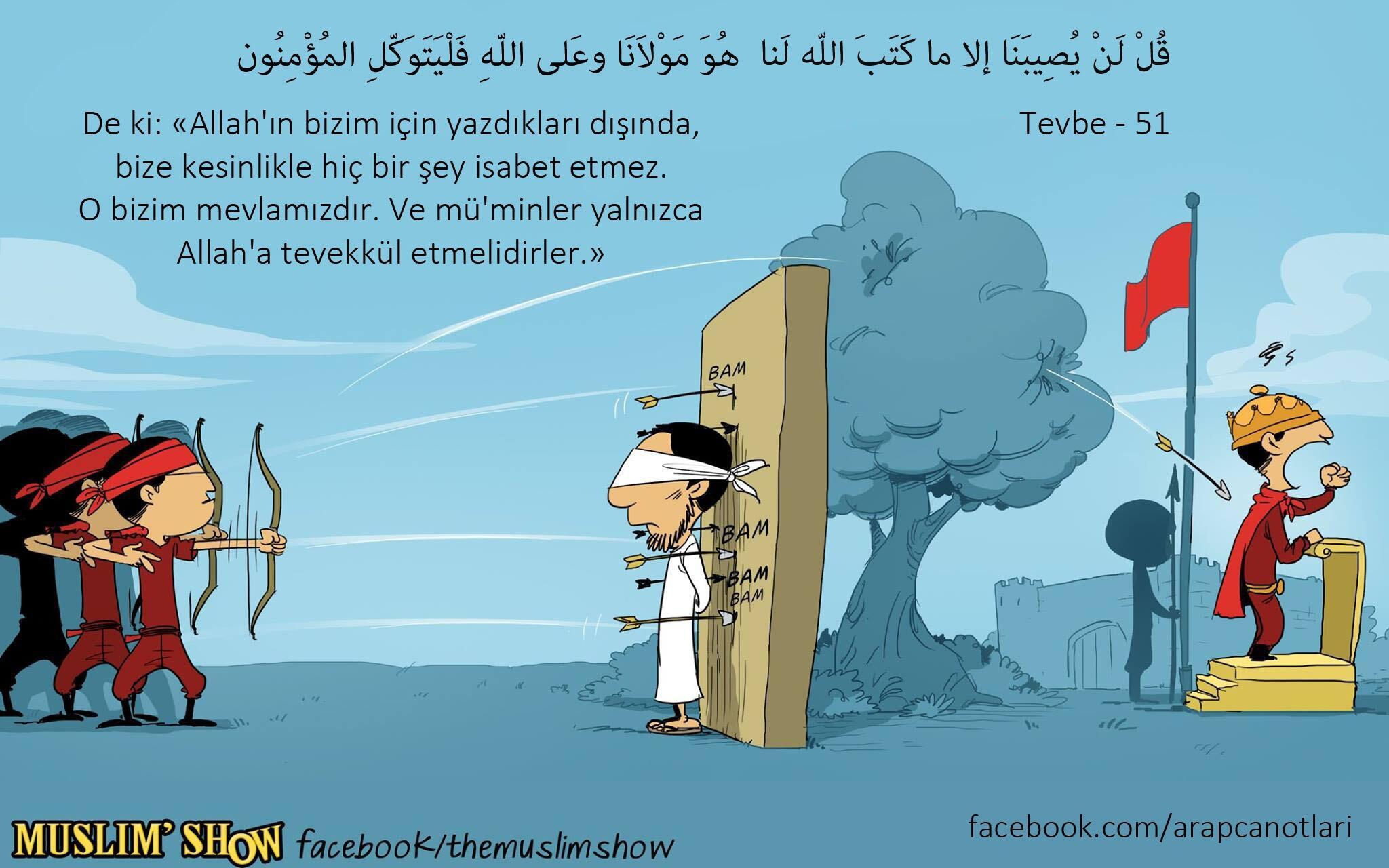 De ki: 'Bizim başımıza Allah'ın yazdığından başkası kesinlikle gelmez.'  // Tevbe - 51 http://t.co/JgAB7BQRCN