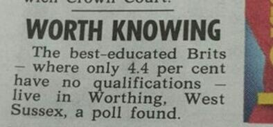 The best educated Brits live in #Worthing ! #WorthKnowing http://t.co/3Iy0HncmbI