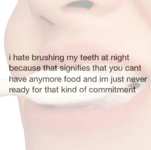 #fatkidproblems RT @MensHumor: I hate brushing my teeth at night... http://t.co/qraTm9MBbJ