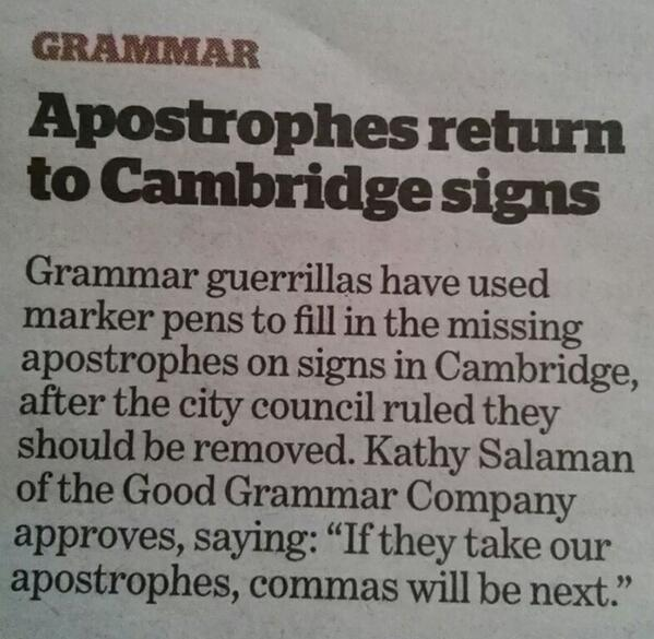 'If they take our apostrophes, commas will be next.' Great quote. http://t.co/Y1Z8LIvodZ