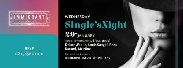 TONIGHT @IMMIGRANT_jkt  Single's Nite @Electrosoul_Inc w/ @djfadlie @ferrydebon @djRezaKarami45 @Mc_nine @louissangki http://t.co/PRwftoqUyP