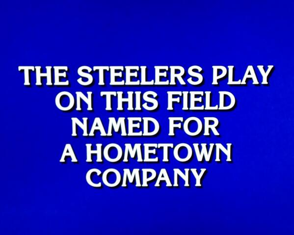 What is Heinz Field @Jeopardy @Steelers @WPXI http://t.co/sXPOPhj2xW