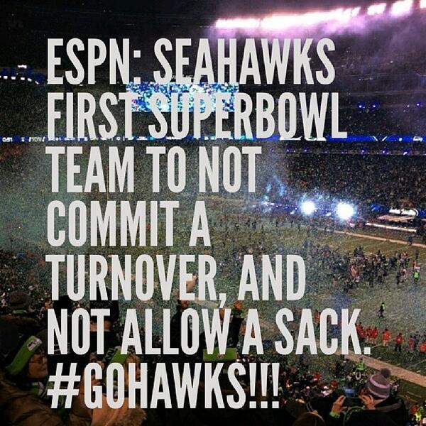 ESPN: #Seahawks 1st Superbowl team to not commit a turnover & not allow a sack. #BOOM #GoHAWKS!! #Seattle http://t.co/mOHwY3S6De