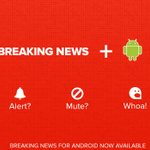 All-new Breaking News Android app is here! https://t.co/S1FaWzwy1b You control the news with custom alerts, muting.