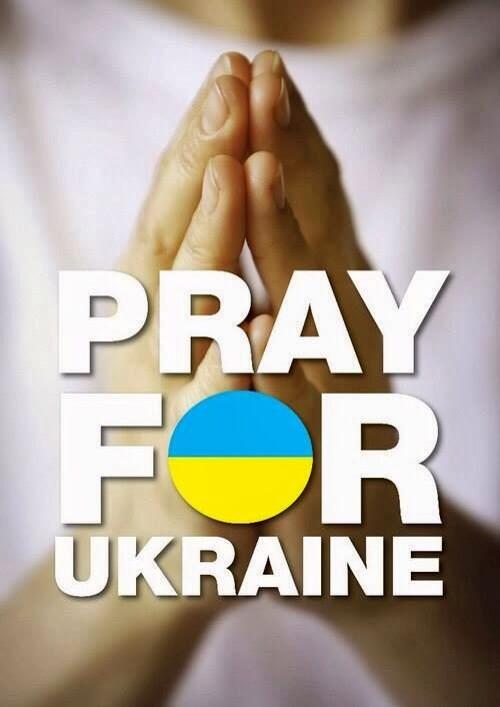 Please pray for Ukraine! http://t.co/IQOWz3ptQj