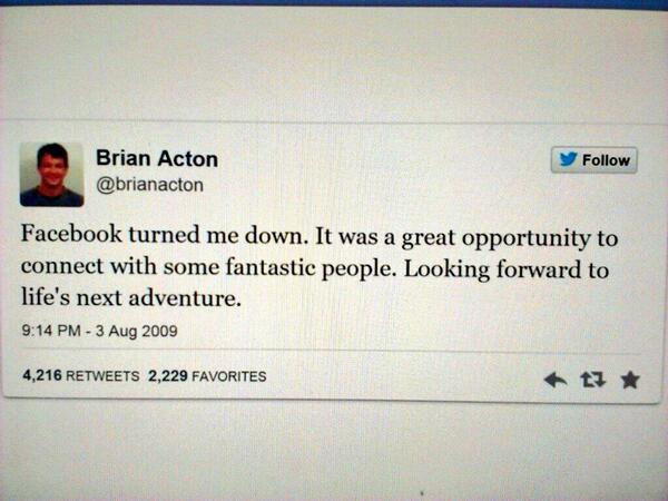 In 2009 afgewezen voor een baan bij Facebook, en nu verkoopt Brian Acton hen WhatsApp  https://t.co/GdATnT7Z7Z http://t.co/bcVwtB11RY