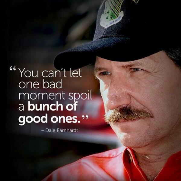 #truth #Earnhardt motto to live by http://t.co/EV9uaYavkS