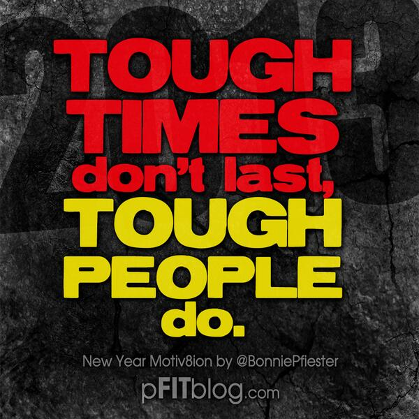 TOUGH TIMES DON'T LAST ...TOUGH PEOPLE DO!! #pfitblog #fitfluential #motivation #fitness http://t.co/qALO8ztgrv