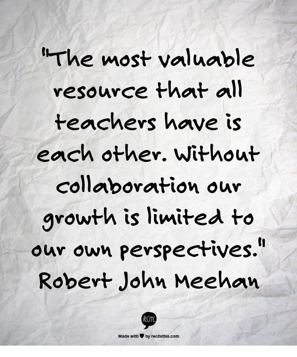 """The most valuable resource that all teachers have is each other. Without collaboration ... http://t.co/eoXHJWCMmx"