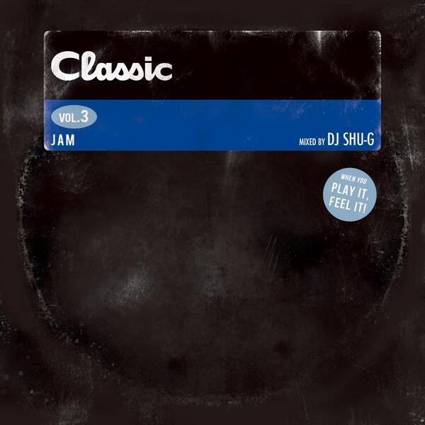 """【解禁】DJ SHU-G""""CLASSIC vol.3""""-JAM-が2月28日(金)発売!80年代後半〜90年代にかけてR&Bシーンを席巻したNEW JACK SWINGにフォーカスしました。http://t.co/gA7PCoFKTG http://t.co/BjOaaCNxu1"""