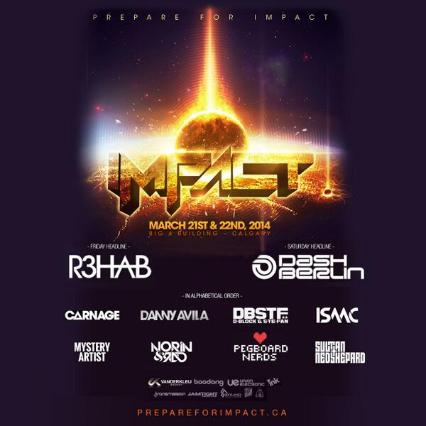 #IMPACT2014 MAR 21 & 22 BIG FOUR BLDG #yyc // @dashberlin @r3hab + more // presale friday - more info on our fan page http://t.co/Ech3vzEbwe