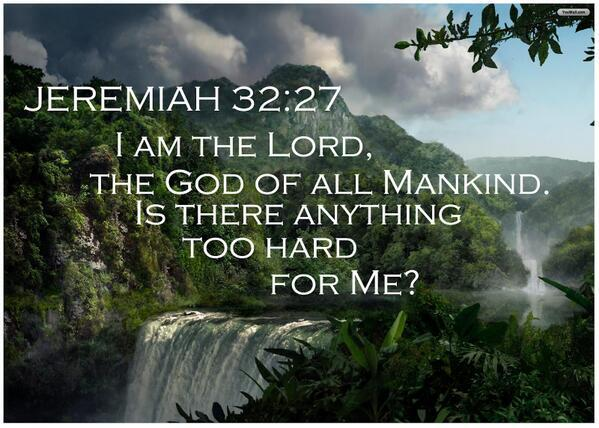 Each day you pray, remember His words to you: I am the Lord, the God of all mankind. Is anything too hard for me? http://t.co/3ZUBwCNi3K