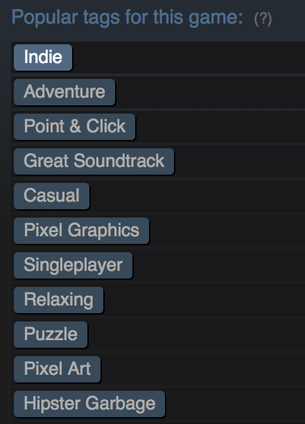 I am laughing my ass off at this so hard right now: Popular #Sworcery Steam tags! #greatsoundtrack #hipstergarbage http://t.co/2axBaQ54Zt