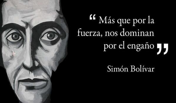 """""""Más que por la fuerza, nos dominan por el engaño"""" Simón Bolivar  #PrayForVenezuela http://t.co/A4Tvf3zdRm"""