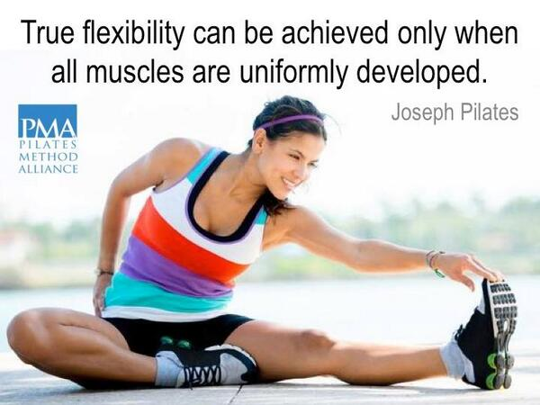 True flexibility can be achieved only when all muscles are uniformly developed. ~ Joseph Pilates http://t.co/29z8M5aoUC
