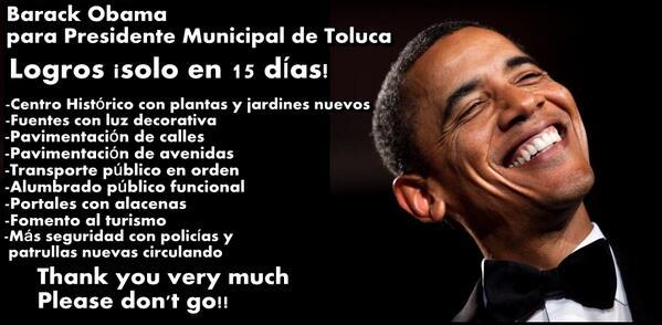 Barack Obama para Presidente Municipal de #Toluca http://t.co/Ala7iJf6bU