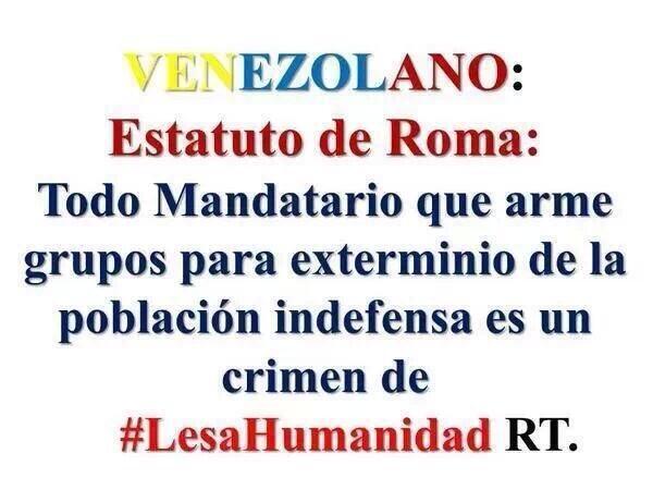 "Recordàrselo al mundo y a #Venezuela: Estatuto de Roma http://t.co/hc1w8wHBnD""//PASALO!"