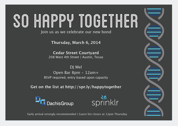 We're so #happytogether: Celebrate @Sprinklr + @DachisGroup in #Austin tmrw 8pm @CedarSt http://t.co/ql24Vf6xUY #SXSW http://t.co/eI6SjXA1Kl