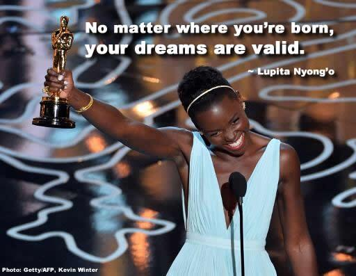 """""""No matter where you're from, your dreams are valid."""" ~ @Lupita_Nyongo. #truth #oscars http://t.co/pW2HRCwT8d"""