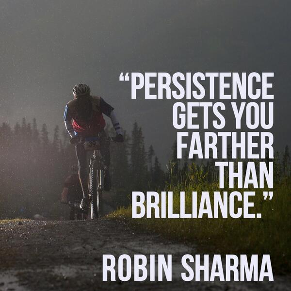 Persistence gets you farther than brilliance. http://t.co/unD89RmS0C