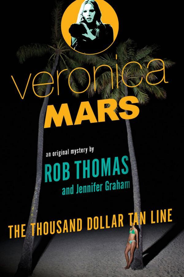 Cover art for THE THOUSAND DOLLAR TAN LINE, the first #VERONICAMARS novel, coming out March 25. http://t.co/7ofQpFwIi1