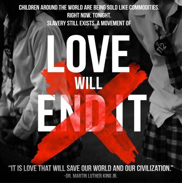 Slavery still exists... and a movement of love will end it. RETWEET IF YOU AGREE! http://t.co/wYRJpouv7e