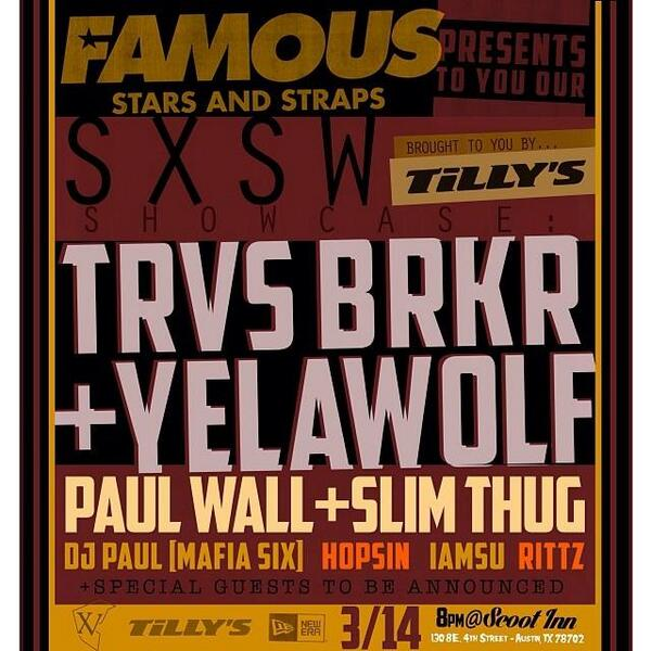 FAMOUS STARS AND STRAPS #SXSW showcase with @yelawolf @djpaulKOM @travisbarker @slimthugga @paulwallbaby and more. http://t.co/wlEDPXVnQi
