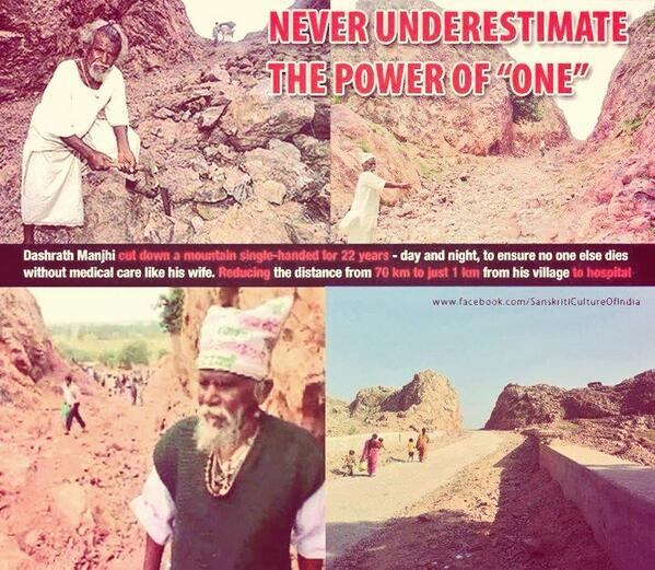 Manjhi's Wife died of no medical aid, so he cut a mountain alone for 22 yrs to turn 70 kms hospital travel into 1 km. http://t.co/NG83DaNszX