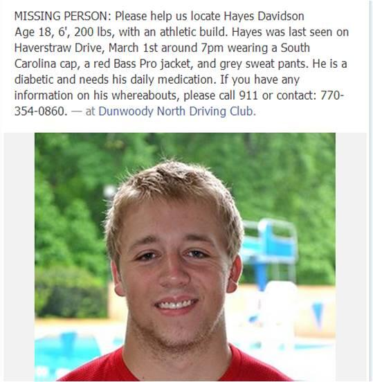 MISSING PERSON: My cousin, Hayes Davidson, of Dunwoody, GA is missing. See attached photo and details. http://t.co/snTTRLXOfq