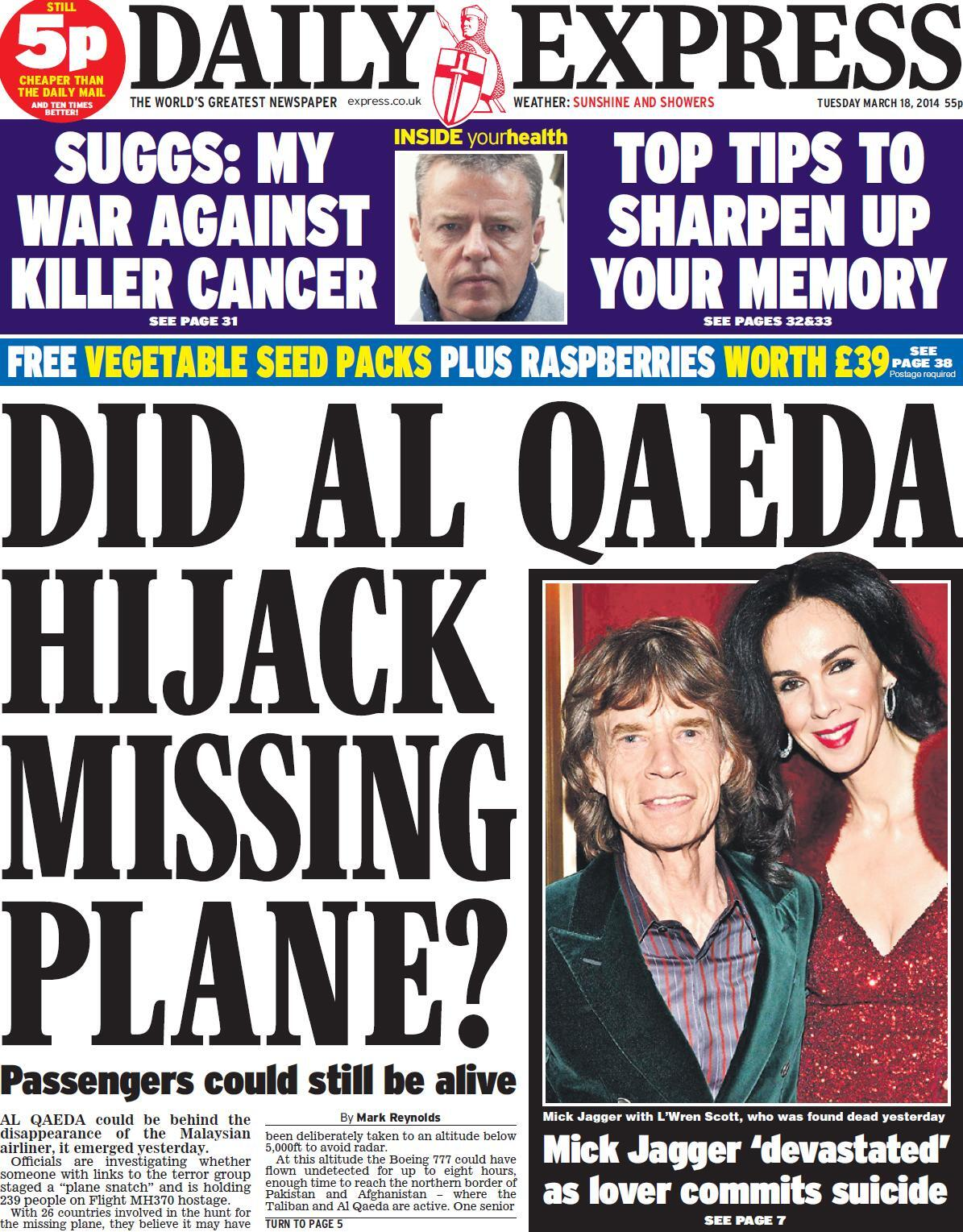 """Tuesday's Daily Express: """"Did Al Qaeda hijack missing plane?"""" http://t.co/2Frn8zjNZK #TomorrowsPapersToday #BBCpapers via @suttonnick"""