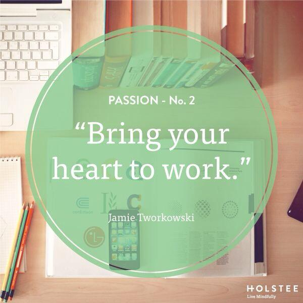 """Bring your heart to work"" via @HOLSTEE #passion #quote #inspiration #design http://t.co/onLtPOgLKT"