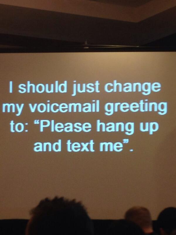#sotrue voicemail versus texting #GenYWorker #sxscout #sxsw http://t.co/CnkSPyPZ75