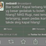 RT @edjunaidi: Zed Zaidi @rozaidijamil deleted his tweet. This is a screenshot. Asshole! #PrayForMH370 http://t.co/aNCfDaZnsH