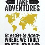"""""""We must take adventures in order to see where we truly belong."""" http://t.co/v9OGV1TYLj #quotes in #art"""