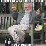 RT @BirthdayFreebie: I dont always drink beer.... http://t.co/GS52svgCd8
