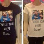 "Voila: ""Shut up your mouse Obama!"" t-shirts. @MattMcBradley Yes! @adlybazaar: @MattMcBradley http://t.co/Iv5Va2dc4n"